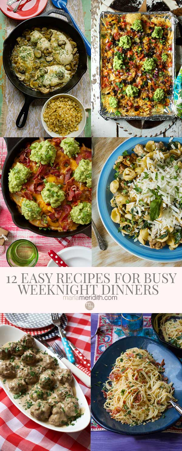 12 Really Easy Recipes for Busy Weeknight Dinners. Don't let dinner time get you down. You can have most of these recipes from prep to table in under 30 minutes! marlameridith.com